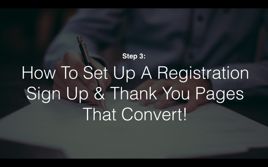 How To Set Up Registration Sign Up & Thank You Pages That Convert.