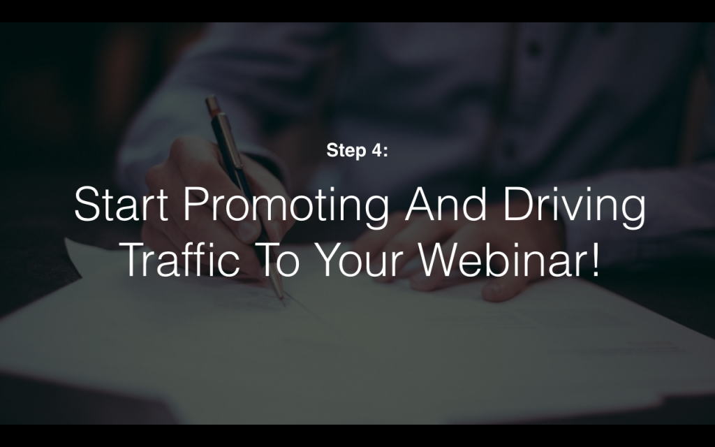 Start promoting and driving traffic to your Webinar