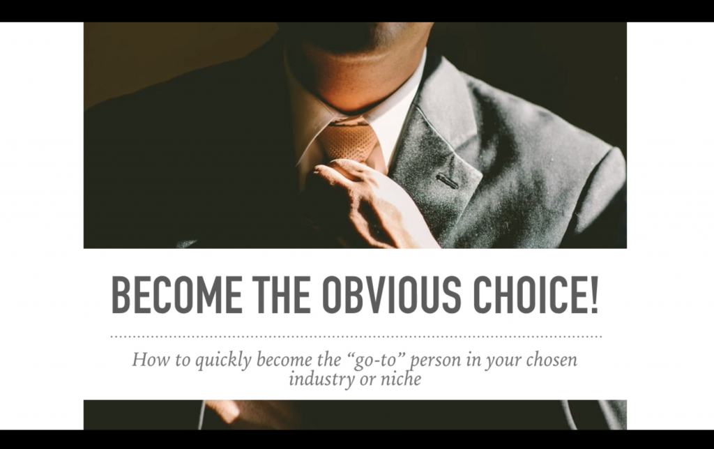 Quickly Become The Obvious Choice!
